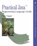Practical Java(TM) Programming Language Guide (Addison-Wesley Professional Computing Series)